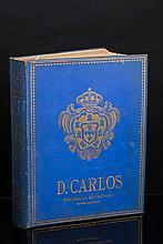 D. CARLOS HISTÓRIA DO SEU REINADO