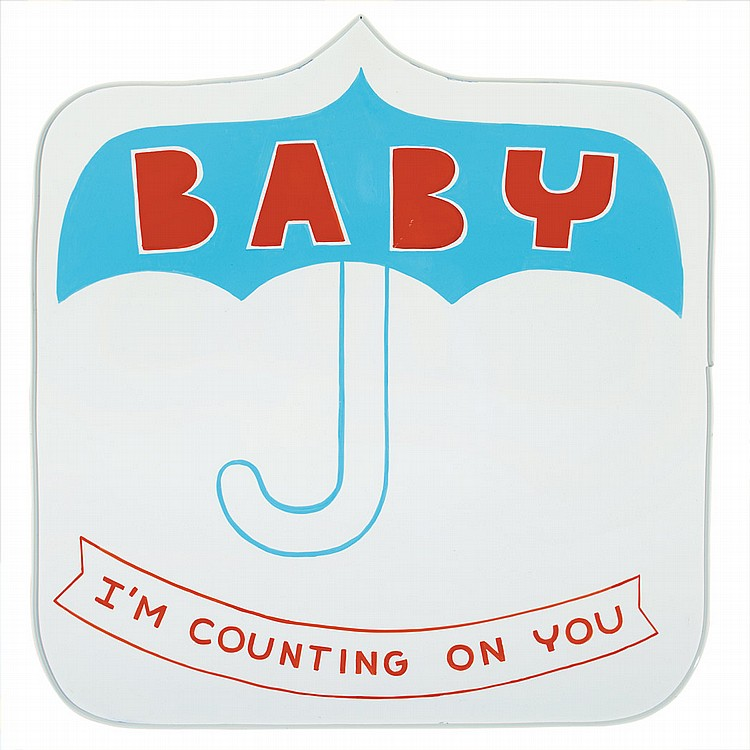 Stephen Powers (ESPO) American, b. 1968 Baby I'm Counting On You, 2003   Signed Stephen Powers, inscribed I...