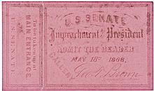 May 18th, 1868 Impeachment Trial of President Andrew Johnson Admission Ticket