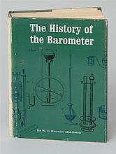 (INSTRUMENTS) Middleton, W.E.K., The History of the Barometer. Baltimore, Md., 1968. Q. Cloth. Dj. Provenance: The Collection of Ben...