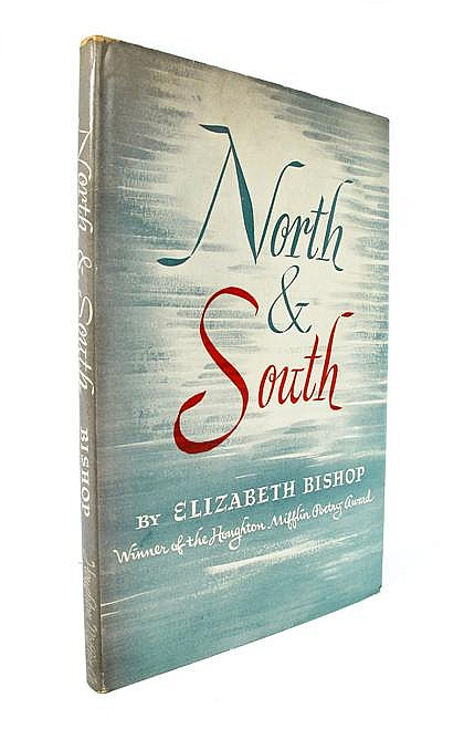 * 1 vol.  Bishop, Elizabeth.  North & South. Boston: Houghton Mifflin, 1946. 1st ed. 1 of 1000 copies. 8vo, orig. silver lettered & ...