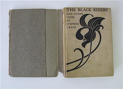 * 1 vol.  Crane, Stephen.  The Black Riders and Other Lines. 1st trade ed. 12mo, orig. black stamped lettered & pictorial...