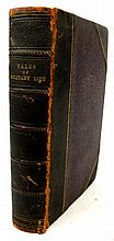 1 vol. [Maginn, William]. Tales of Military Life. New York: ptd by J&J Harper, 1829. 1st American ed. 2 vols in 1. 12mo...