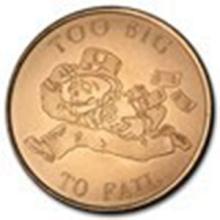 1 oz Copper Round - Too Big to Fail #27359v2