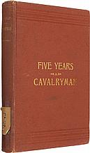 H. H. McConnell. Five Years a Cavalryman: or, Sketches