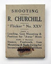 E.J. CHURCHILL (GUNMAKERS) LTD. A REVISED EDITION OF ROBERT CHURCHILL'S 'FLICKER' BOOK,