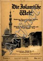 Periodical. Die Islamische Welt [The Islamic World]. Berlin, 1917-1918.