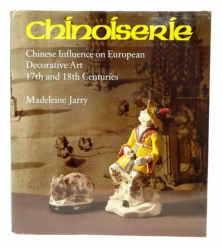 Chinoiserie: Chinese Influence on European Decorative Art 17th and 18th Centuries: Jarry, Madeleine. Published by The Vendome Press for Sotheby Publications London, 1981. Hardcover. 256 Pages. First Edition, Illustrated. Measures 11-3/8 Inches by 10