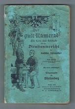 Der Gute-Kamerad Ein Lern Und Lesebuch F?r Den Dienstunterricht des Deutschen Infanteristen( The Good-mate Learning and Reading a Book for the Teaching Service  of the German Infantrymen)