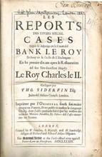 1683 Les Reports Des Divers Special Cases Argue & Adjudge En Le Court Del Bank Le Roy