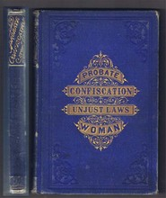 1876 Probate Confiscation And The Unjust Laws Which Govern Women