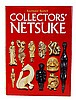Collectors' Netsuke Book by Raymond Bushell