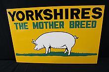 NOS Yorkshires The Mother Breed Hog Pig Farm Sign