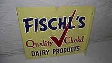 FISCHL'S QUALITY CHEK'D DAIRY PRODUCTS FLANGE SIGN