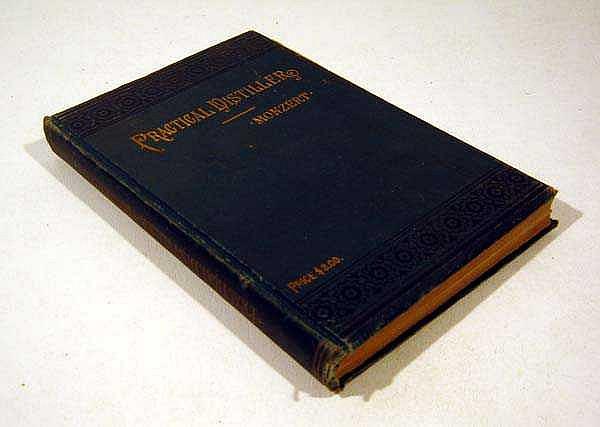 Leonard Monzert MONZERT'S PRACTICAL DISTILLER 1889 Antique Treatise Construction & Operation Of Stills Tables Of Percentage Full-Page Illustrations