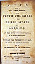ACTS PASSED AT THE SESSIONS OF THE FIFTH CONGRESS OF THE UNITED STATES OF AMERICA 1797 First Edition Complete Sedition Act Marine Corps Treaties With Native Americans
