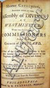Benjamin Franklin (Printer) THE CONFESSION OF FAITH, THE LARGER & SHORTER CATECHISMS 1745 Westminster Confession of Faith