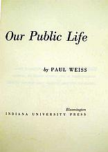 Paul Weiss OUR PUBLIC LIFE 1959 Author-Signed First Edition Political Science Philosophy Mahlon Powell Lectures Indiana University