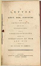 A Letter from Lieut. Gen. Burgoyne to His Constituents, Upon his Late Resignation, With the Correspondences Between the Secretaries of War and Him, Relative to His Return to America