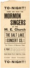 To-Night! Come and Hear the Mormon Singers at the M.E. Church. The Salt Lake Concert Co. The Flower of Mormon Utah...