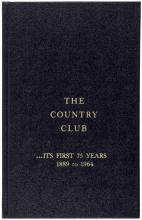 The Country Club: Its First 75 Years, 1889 to 1964