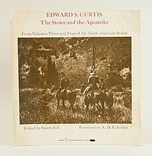Edward S. Curtis: The Sioux and the Apsaroke: From Volumes Three and Four of The North American Indian