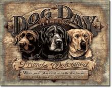 DOG DAY METAL SIGN