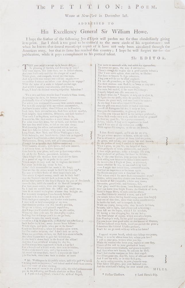 THE AMERICAN WAR OF INDEPENDENCEThe Petition: a poem,wrote at New York in December last, addressed to His Excellency General Sir William Howe, Single sheet folio, printed on one side, in two columns (previously folded), c.1777, 375 x 232mmHeading