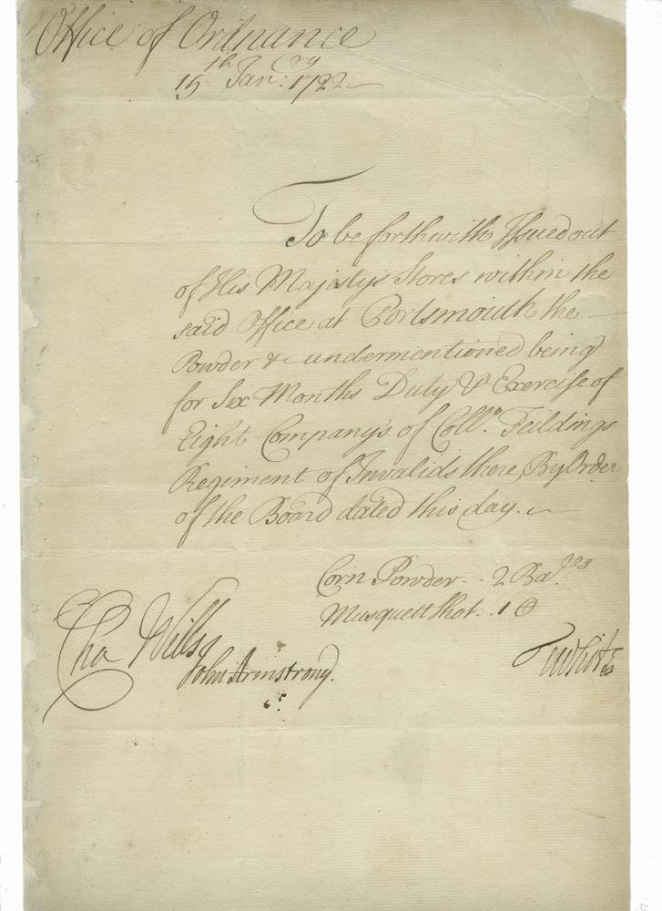 ARMSTRONG, JOHN (1674 - 1742)Major General, Quartermaster General in Ireland and Sir Charles Wills (1666 - 1741), General, Privy Councillor to George I). Document Signed. This document, addressed to the office of Ordinance at Portsmouth, ordering
