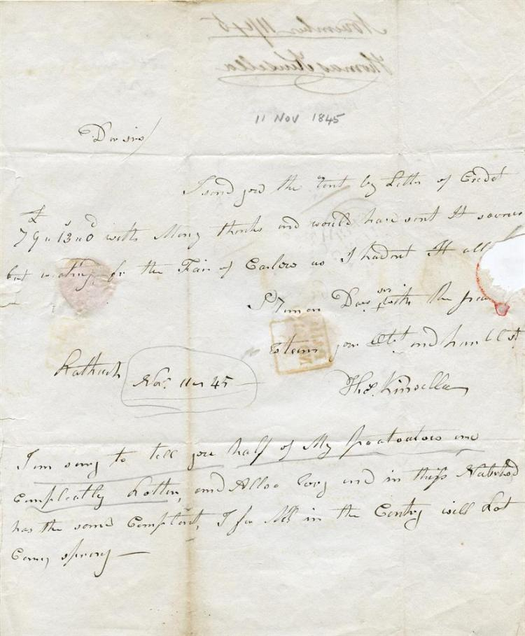 CARLOW POTATO FAILURE OF 1845Letter from Thomas Kinsella to Lord Frankfort's Dublin agents, dated November 11, 1845, enclosing a letter of credit for his considerable rent, £79 -13s, he writes with many thanks and would have sent it sooner but wait