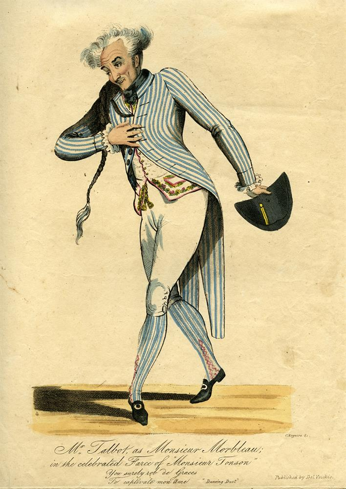 C. MAGUIREMr Talbot as Monsieur Marbleau Hand coloured etching, 340 x 235Published by Del VecchioThis shows the ecclesiastical actor Montague Talbot [1774 - 1831] dancing in a farce. His popularity led to this plate being pirated by McCleary. Ch