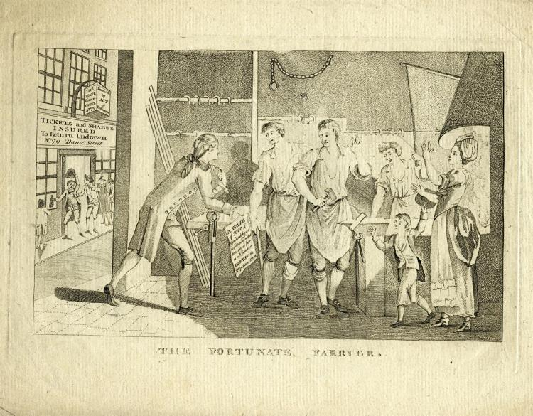 THE FORTUNATE FARRIER A black and white engraving, no publisher, c.1790, a flunkey presenting a prize of £500 to a blacksmiths family, in the background the building of the State Lottery Office with the signage 'Tickets and Shares Insured to return