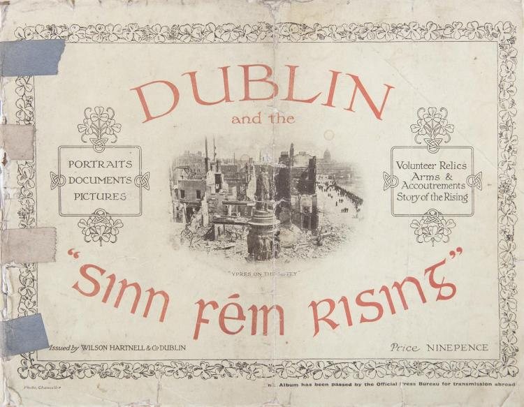 Dublin and the 'Sinn Féin Rising',Issued by Wilson Hartnell & Co, Dublin, printed by The Brunswick, oblong folio, wrappers (now bound into cloth covered boards)This is the best and most immediate of the photographic pamphlets put out after the Eas