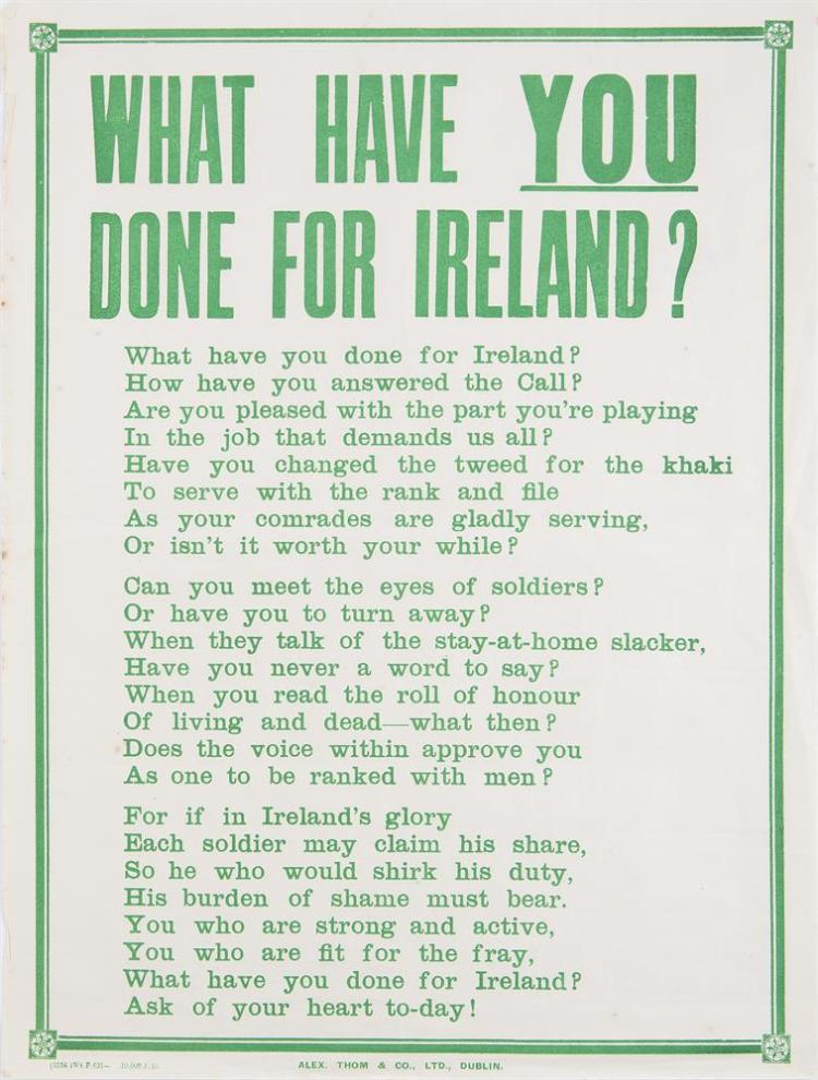 WAR RECRUITING POSTER FOR THRE FIRST WORLD WARWhat Have Done for Ireland Recruiting Poster for the First World War. What have you done for Ireland / How have you answered the Call / Are you pleased with the part you are playing / In the job
