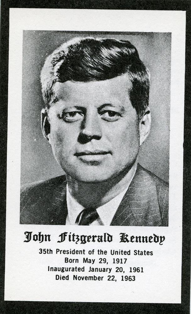 JFKMemorial card for John Fitzgerald Kennedy, 35th President of the United States, born May 29th 1917, inaugurated January 20, 1961, died November 22, 1963, black border with portrait, with two prayers on verso including one of St. Ambrose: We have