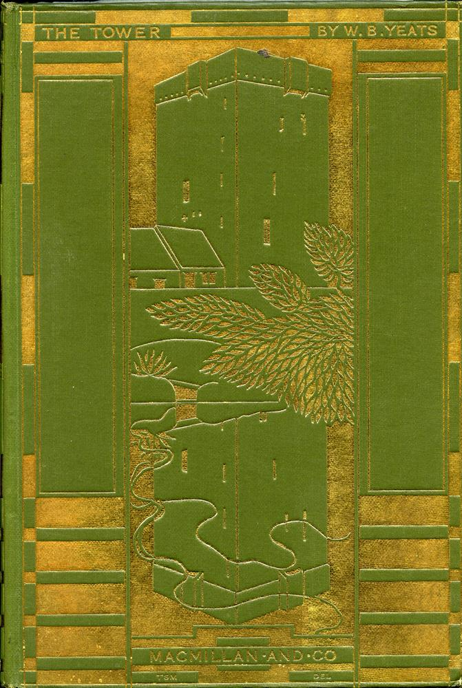 YEATS, W.B. The Tower, London, Macmillan, 1928, olive green cloth with the de Burgo tower in gilt on the upper cover and title in gilt on spine, after a design by Sturge Moore, fine in repaired dust jacket