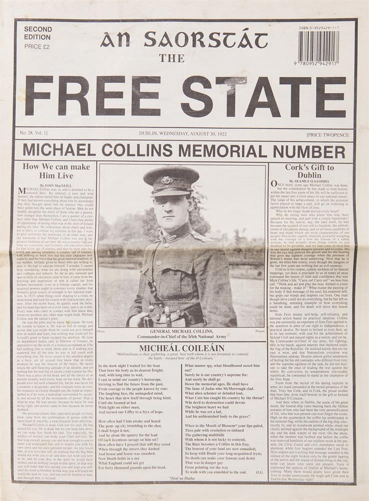 COLLINS, MICHAELAn Saorstát, The Free State. No. 28. Vol. I. Dublin, Wednesday, August 30, 1922, second edition, Michael Collins Memorial Number, broadside. 16 pp, profusely illustrated, light crease mark at centre fold, the report of the shooting