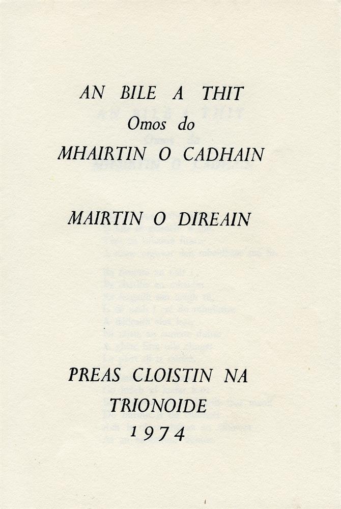 O DIREÁIN, MAIRTÍNAn Bile a Thit. Omos do Mhairtin O Cadhain. Preas Cloistin ne Trionoide, 1974, Octavo. pp. 4. Folded sheet