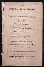 [American Revolution]  The Votes and Proceedings of the Freeholders and other Inhabitants of the Town of Boston, in Town Meeting assembled, According to Law.