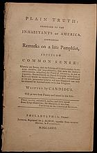 [Chalmers, James]  Plain Truth:  Addressed to the Inhabitants of America.  Containing Remarks on a late Pamphlet Intitled Common Sense