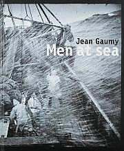 Gaumy, Jean (né en 1948) Men at sea. Harry N.