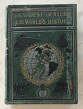 Grandest Century in the Worlds History 1860 by Henry Davenport Northrop. HC; 7 x 9 3/4 ; 656 Pages. Containing a full graphic account of the Marvelous achievements of 100 years including the rise and fall of Nations, great battles and conquest,