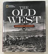 The Old West by Stephan G. Hyslop HC with DJ; National Geographic – From Lewis and Clarks epic 1803 expedition to The Showmanship of Buffalo Bill Cody. The Story of the American West is epic in scope and fall of amazing tales of tragedy and triumph,