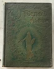 Poetical Album or Choice Selections of Poetry and Song 1893 by J.R. Jones; HC; 7 ¾ 10 ½; 632 Pages. A charming galaxy of selections from the most celebrated Authors. 100's of poems = Adam to Eve Page 27 = The Old Log Cabin Page 27 = Signs of Rain