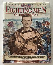 The Fighting Men of The Civil War by William C. Davis HC with DJ; 10 ¼ x 13; 255 Pages. The experience of Americas Epic conflict through the lives of men who fought it. Featuring a unique photographic record of personal memorabilia and weaponry =
