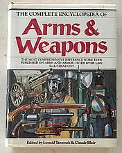 The Complete Encyclopedia of Arms and Weapons by Leonid Tarassuk and Claude Blair HC with DJ; 8 x 10 ½; 544 Pages. The most comprehensive reference work ever published of arms and armor – with over 1200 illustrations. = This book contains over 1250