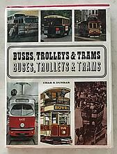 Buses, Trolleys, and Trams 1967 by Chas S. Dunbar HC with DJ; 8 ½ x 11 ¼; 140 Pages. 200 colorful photos and fascinating story of land transport from the days of the stages and the long distant mail coach. = early history of city trolley cars.