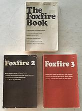 (3) The Foxfire Books by Elliot Wigginton P.B.; 1973; 6 x 9. #1 Hog dressing, log cabin building, planting by the signs and more, #2 Ghost stories, spring wild plant foods, wagon making and more, #3 Animal care, hide tanning, butter churns, and more