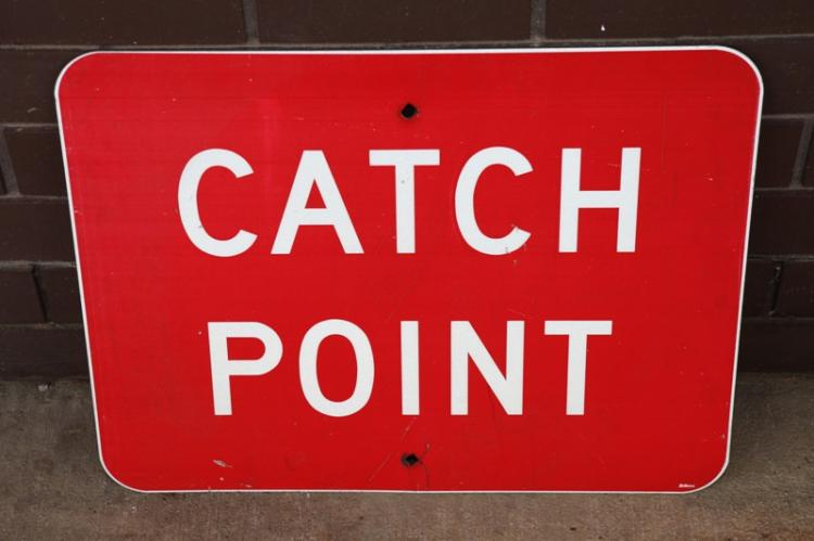 Aluminium red Catch Point sign