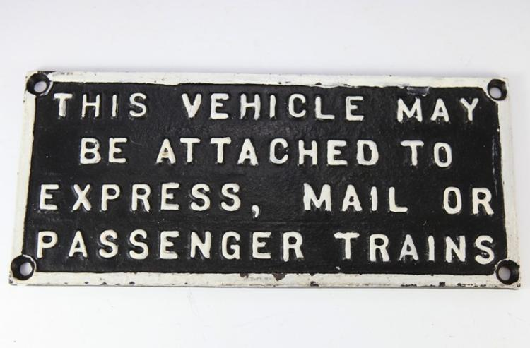 Cast iron railway This Vehicle May Be Attached To etc sign